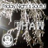 Friday Night's Soulful House Thaw