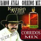 RAMON AYALA CORRIDOS MIX -DJ JIMI MCCOY !!!