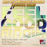 Feel Good Riddim Mix By MELLOJAH RIDDIM FANATIC CREW