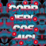 CORRIERI COSMICI - A night of psychedelic cosmic music