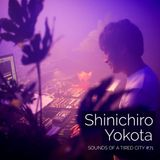 Sounds Of A Tired City #71: Shinichiro Yokota