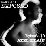 EXPOSED #10 : AXEL GILAIN