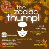 The Zodiac Thump, Vol. 2 - Episode 16 (The Autumn Equinox Edition)