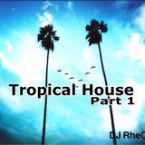 Tropical House Series Part.1