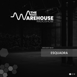 The Warehouse Radio Show EP05 - Guest Mix by Esquadra