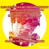 DJ FLEETYS SATURDAY NIGHT HOUSE FREQNCY SHOW 11-03-2017 BOOKINGS +44 (0) 7572 413 598