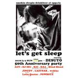 2018 March 4 let's get sleep starring DESUYO 50th Anniversary party at oppa-la DJ IZU