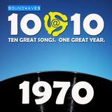 Soundwaves 10@10 #306 - 1970