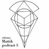 Podcast 5 ANswer By Mattik