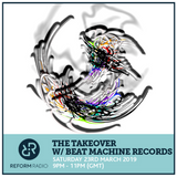 The Takeover w/ Beat Machine 23rd March 2019
