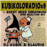 KUBIKOLORADIO #9 la radio qui colore ta musique by DJ KUBIK & KLAUDIO + special Guest mix