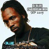 DJ BLUE SEP 2015 CARIBBEAN MIX 45 MINS!