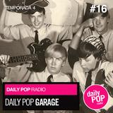 Daily Pop Garage. Un viaje a los orígenes de la independencia