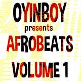 OYINBOY : Afrobeats Volume 1