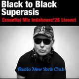 ESSENTIAL MIX -BLACK TO BLACK- SUPERASIS LiveSet@INDAHOUSE '26 MIX#03.03.17