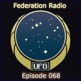 Federation Radio :: Episode 068