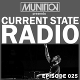 Current State Radio 025 with DJ Munition