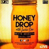 Honey Drop with Lucia Dee - EP.26 - 29-Jan-17