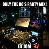 Only the 80's Party Mix!