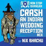 NSB - CRASH AN INDIAN WEDDING RECEPRION MIX (DJ NIX BHACHU)