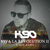 K90 - Viva La Revolution II 'A New Dawn'