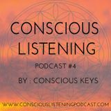 Conscious Listening Podcast #4