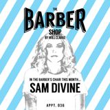 The Barber Shop By Will Clarke 036 (Sam Divine)