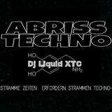 Dj Liquid XTC - Abriss Techno Mischung 15.05.2017