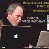 PODCAST MORADA SÓNICA - 25 MAYO 2019 WADE MATTHEWS