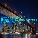 BLISS NYC with Wil Milton Soundtrack Episode # 5 October 2018