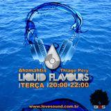 Thiago Pery & Ahzmathix LIQUID FLAVOURS 009 @ LovERadio 20/11/2012