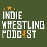 Indie Wrestling Podcast: Great Ball Of Fire Review + RAW, Smackdown & NXT thoughts