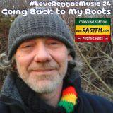 Going Back to My Roots - RastFM #LoveReggaeMusic Show 24 02/11/2017