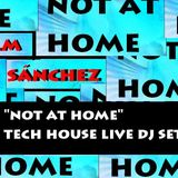 Not at home - Live tech house set