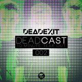 DeadExit - DeadCast 002 - 10 Minute Tearout
