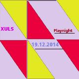 xuls playnight 19122014