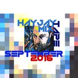 Hayjay MixTape Sep 2016