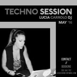 Techno Session May 2016 - Lucia Carrolo Dj