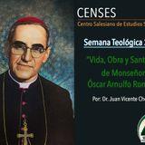Semana Teológica 2018 - Día 3: Vida, Obra y Santidad de Monseñor Óscar Arnulfo Romero: Martirio
