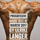 Progressive House best of März 2017 by Ulrike Langer♥