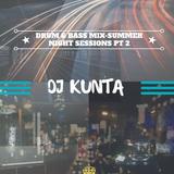 DJ Kunta - Drum & Bass mix ..*summer night sessions part 2*..2014