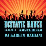 Dj Kareem Raïhani Ecstatic Dance Amsterdam April 16th 2013