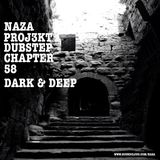 NAZA - PROJ3KT DUBSTEP CHAPTER 58 'DARK & DEEP'