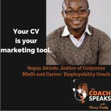 The Coach Speaks Episode 6 - MARKETING YOURSELF WITH YOUR RESUME