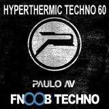 Paulo AV - Hyperthermic Techno 60