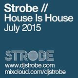 Strobe - House Is House - July 2015