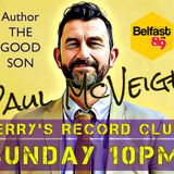 Belfast born Author of The Good Son Paul McVeigh is in The Record Club
