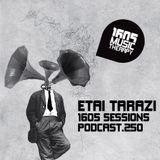 1605 Podcast 250 with Etai Tarazi