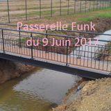 Passerelle Funk du 9 Juin 2017
