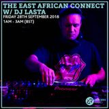 The East African Connect w/ DJ Lasta 28th September 2018